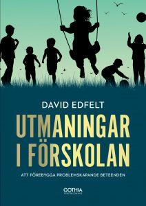 Utmaningar i förskolan. Att förebygga problemskapande beteenden